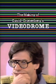The Making of David Cronenberg's Videodrome
