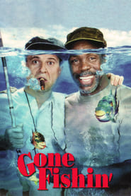 Gone Fishin' : The Movie | Watch Movies Online