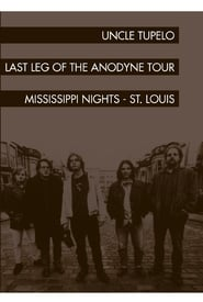 Uncle Tupelo: The Last Leg of the Andodyne Tour 1994