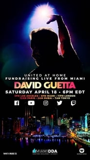 David Guetta / United at Home – Fundraising Live from Miami
