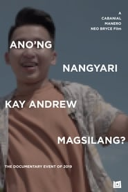 Watch What Happened to Andrew Magsilang? (2019)