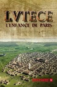 Lutèce, l'enfance de Paris