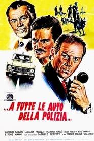…a tutte le auto della polizia… (1975)