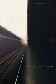 Waiting for a Train (2021)