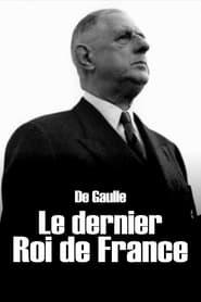 De Gaulle, the Last King of France