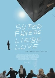 Super Friede Liebe Love