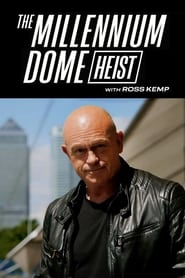 The Millennium Dome Heist with Ross Kemp (2020)