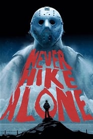 Never Hike Alone streaming vf