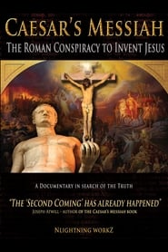 Caesar's Messiah: The Roman Conspiracy to Invent Jesus (2012)