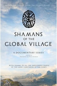 Shamans of the Global Village en streaming