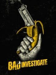 Bad Investigate Legendado