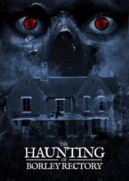 The Haunting of Borley Rectory (2019) Watch Online Free