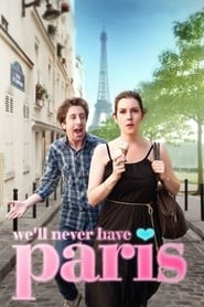 Poster for We'll Never Have Paris