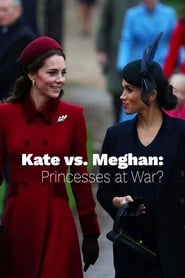 Kate vs. Meghan: Princesses at War?