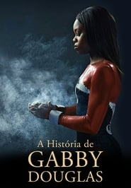 A História de Gabby Douglas (2014) Blu-Ray 1080p Download Torrent Dub e Leg