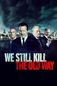 We Still Kill the Old Way [2014]