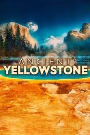 Ancient Yellowstone 2021
