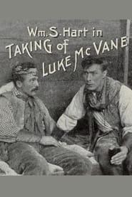 فيلم The Taking of Luke McVane 1915 مترجم أون لاين بجودة عالية