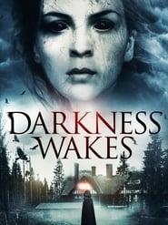 Darkness Wakes (2017)