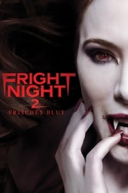 Fright Night 2 – Frisches Blut [2013]