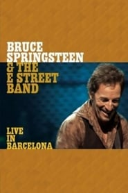 Bruce Springsteen & The E Street Band - Live In Barcelona 2002 2003