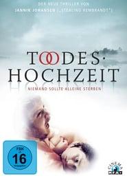 Todeshochzeit – Niemand sollte alleine sterben (2005)