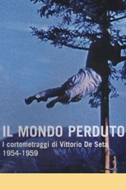 Il mondo perduto: I cortometraggi di Vittorio De Seta 1954-1959