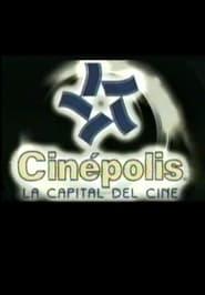 Cinepolis, La Capital Del Cine