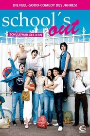 School's Out – Schule war gestern (2008)