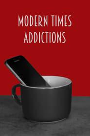 Modern Times Addictions (2020)