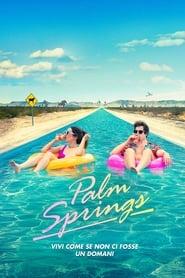 Palm Springs - Vivi come se non ci fosse un domani 2020