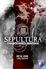 Sepultura & Les Tambours Du Bronx: Metal Veins 2013