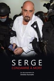 Serge, condamné à mort 2017
