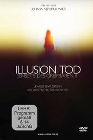 Illusion Tod - Jenseits des Greifbaren II 2017
