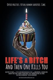 Life's A Bitch and then One Kills You 2019