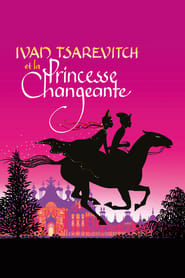 Ivan Tsarévitch et la Princesse Changeante  streaming vf