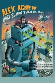 Alex Agnew: More Human Than Human (2010)