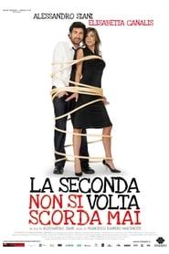 La seconda volta non si scorda mai (2007)