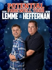 Steve Lemme & Kevin Heffernan: The Potential Farewell Tour (2018)