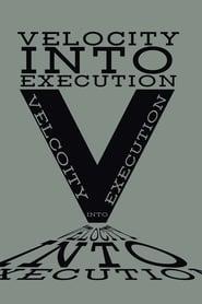 مشاهدة فيلم Velocity Into Execution مترجم