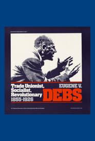 Eugene V. Debs: Trade Unionist, Socialist, and Revolutionary (1979)