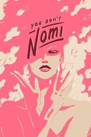 You Don't Nomi (2019) Watch Online Free