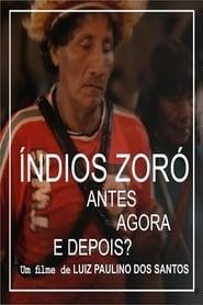 Indios Zoró – Antes, Agora e Depois?