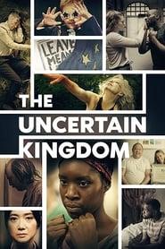 Watch The Uncertain Kingdom (2020)