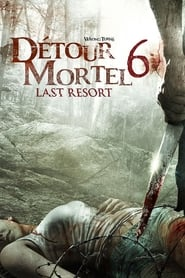 Détour mortel 6 : Last Resort