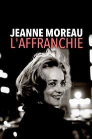 Jeanne Moreau, l'affranchie en cartelera