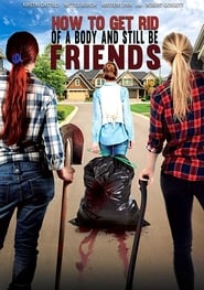 Poster How To Get Rid Of A Body (and still be friends) 2018