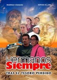 مشاهدة فيلم Hermanos Siempre, Tras el tesoro perdido مترجم