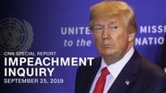 CNN Special Report Season 40 Episode 10 : Impeachment Inquiry: Wednesday, September 25, 2019 11PM
