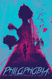 Poster Philophobia: or the Fear of Falling in Love 2019